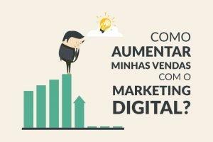 aumentar minhas vendas com o Marketing Digital