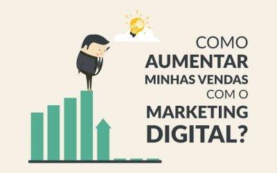 Como Aumentar Minhas Vendas com o Marketing Digital?