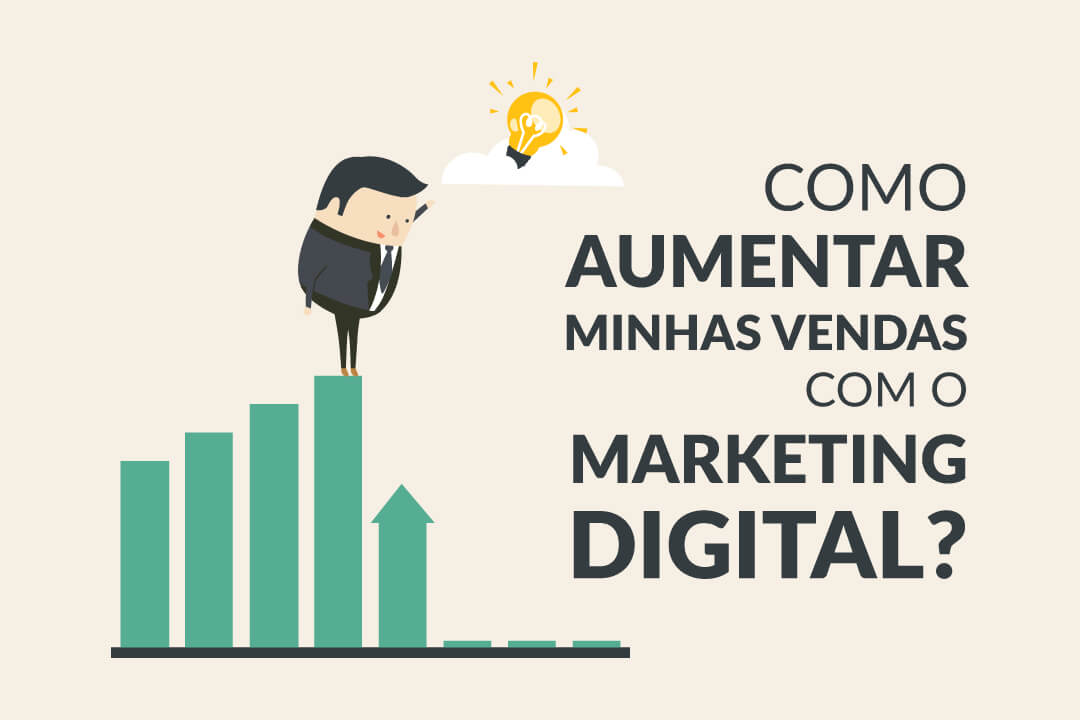 Como Aumentar Minhas Vendas com o Marketing Digital?
